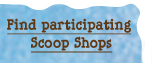 Find participating Scoop Shops